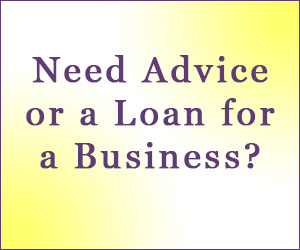 Need advice or a loan for a business?